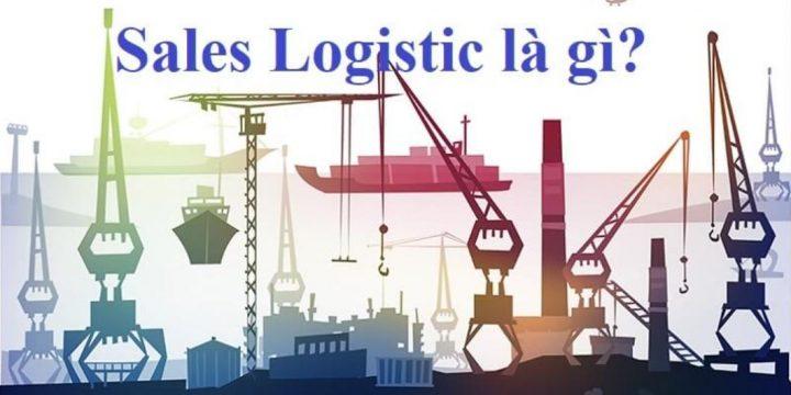 Sale logistics là gì? Quy trình làm việc của nhân viên sale logistics
