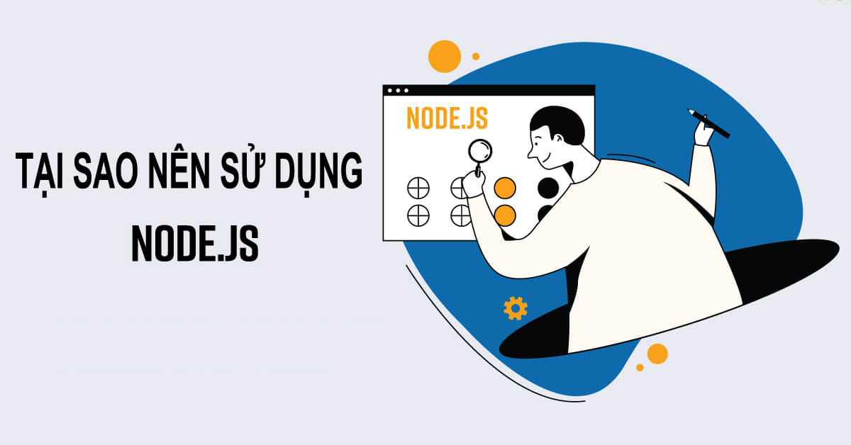 Tại sao nên sử dụng NodeJS